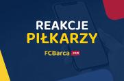Reakcje piłkarzy Barçy po meczu z Leganés