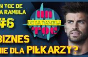 Un Toc de La Rambla #6: Czy biznes jest dla piłkarzy?