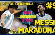 Un Toc de La Rambla #9: Messi czy Maradona?